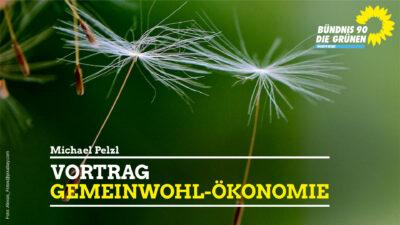Vortrag Gemeinwohl Ökonomie