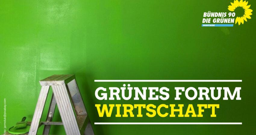 Grünes Forum: Wirtschaft